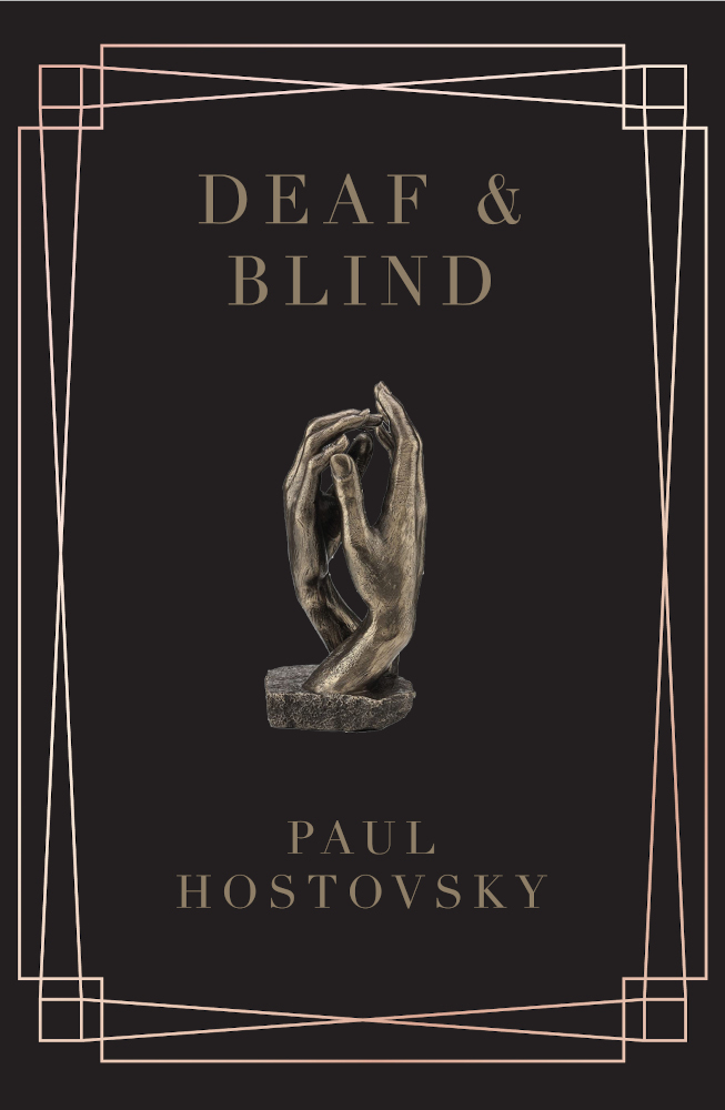Deaf & Blind by Paul Hostovsky